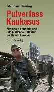 Cover-Bild zu Pulverfass Kaukasus (eBook) von Quiring, Manfred