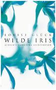 Cover-Bild zu Wilde Iris von Glück, Louise