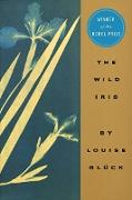 Cover-Bild zu The Wild Iris (eBook) von Gluck, Louise