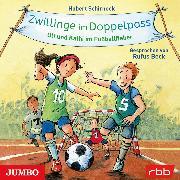 Cover-Bild zu Zwillinge im Doppelpass. Ulf und Kathi im Fußballfieber (Audio Download) von Schirneck, Hubert