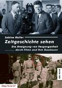 Cover-Bild zu Moller, Sabine: Zeitgeschichte sehen