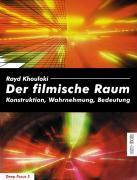 Cover-Bild zu Khouloki, Rayd: Der filmische Raum