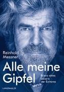 Cover-Bild zu Alle meine Gipfel (eBook) von Messner, Reinhold