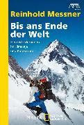 Cover-Bild zu Bis ans Ende der Welt (eBook) von Messner, Reinhold