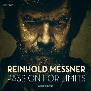 Cover-Bild zu Passion for Limits (Audio Download) von Messner, Reinhold