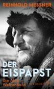 Cover-Bild zu Der Eispapst (eBook) von Messner, Reinhold