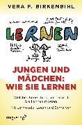 Cover-Bild zu Jungen und Mädchen: wie sie lernen (eBook) von Birkenbihl, Vera F.