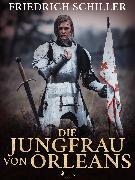 Cover-Bild zu Die Jungfrau von Orleans (eBook) von Schiller, Friedrich