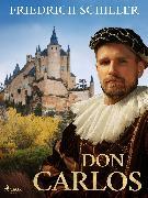 Cover-Bild zu Don Carlos (eBook) von Schiller, Friedrich