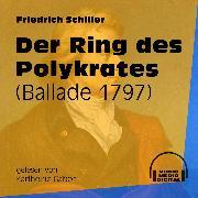 Cover-Bild zu Der Ring des Polykrates - Ballade 1797 (Ungekürzt) (Audio Download) von Schiller, Friedrich