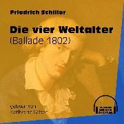 Cover-Bild zu Die vier Weltalter - Ballade 1802 (Ungekürzt) (Audio Download) von Schiller, Friedrich
