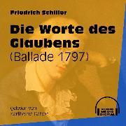 Cover-Bild zu Die Worte des Glaubens - Ballade 1797 (Ungekürzt) (Audio Download) von Schiller, Friedrich