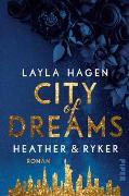Cover-Bild zu City of Dreams - Heather & Ryker von Hagen, Layla