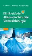 Cover-Bild zu Klinikleitfaden Allgemeinchirurgie Viszeralchirurgie von Pommer, Axel (Hrsg.)
