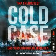 Cover-Bild zu Das verschwundene Mädchen - Cold Case 1 (Gekürzt) (Audio Download) von Frennstedt, Tina