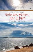 Cover-Bild zu Hinter den Wolken das Licht von Naegeli, Antje Sabine