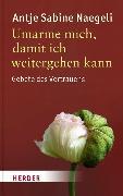 Cover-Bild zu Umarme mich, damit ich weitergehen kann (eBook) von Naegeli, Antje Sabine