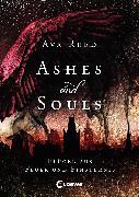 Cover-Bild zu Ashes and Souls (Band 2) - Flügel aus Feuer und Finsternis (eBook) von Reed, Ava