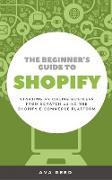 Cover-Bild zu The Beginner's Guide to Shopify (eBook) von Reed, Ava