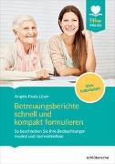 Cover-Bild zu Betreuungsberichte schnell und kompakt formulieren von Löser, Dr. Angela Paula