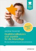 Cover-Bild zu Qualitätsindikatoren und -aspekte für die Altenpflege von König, Jutta