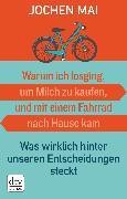 Cover-Bild zu Warum ich losging, um Milch zu kaufen, und mit einem Fahrrad nach Hause kam (eBook) von Mai, Jochen
