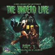 Cover-Bild zu The Undead Live, Part 3: The Unliving Dead Ride Again (Audio Download) von Hrissomallis, Simeon