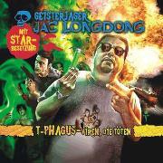Cover-Bild zu Geisterjäger Jac Longdong 04: T-Phagus - Viren die töten (Audio Download) von Strauss, Wolfgang