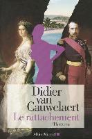 Cover-Bild zu Le Rattachement von Cauwelaert, Didier Van