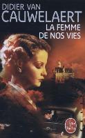 Cover-Bild zu La femme de nos vies von Cauwelaert, Didier van