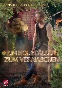 Cover-Bild zu Albert, Annabeth: Ein Holzfäller zum Vernaschen (eBook)