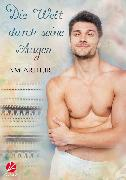Cover-Bild zu Arthur, A.M.: Die Welt durch seine Augen (eBook)