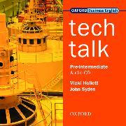 Cover-Bild zu Pre-Intermediate: Tech Talk Pre-Intermediate: Class Audio CD - Tech Talk von Hollett, Vicki