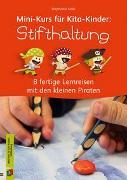 Cover-Bild zu Mini-Kurs für Kita-Kinder: Stifthaltung von Naki, Stephanie