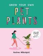 Cover-Bild zu Mikolajski, Andrew: Grow Your Own Pet Plants