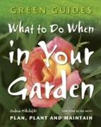 Cover-Bild zu Mikolajski, Andrew: What To Do When In Your Garden