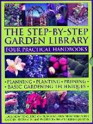 Cover-Bild zu McHoy, Peter: The Step-by-Step Garden Library: Four Practical Handbooks
