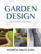 Cover-Bild zu Mikolajski, Andrew: Garden Design: Inspiration and Ideas