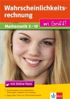 Cover-Bild zu Wahrscheinlichkeitsrechnung im Griff. Mathematik 5.-10. Klasse mit Online-Abschlusstests von Homrighausen, Heike