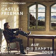 Cover-Bild zu Jr., Castle Freeman: Auf die sanfte Tour (Ungekürzte Lesung) (Audio Download)
