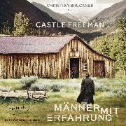 Cover-Bild zu Jr., Castle Freeman: Männer mit Erfahrung (Ungekürzte Lesung) (Audio Download)