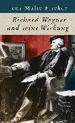 Cover-Bild zu Richard Wagner und seine Wirkung (eBook) von Fischer, Jens Malte