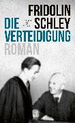 Cover-Bild zu Schley, Fridolin: Die Verteidigung