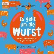 Cover-Bild zu Drösser, Christoph: Es geht um die Wurst. Was du wissen musst, wenn du gern Fleisch isst