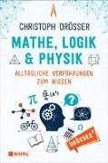 Cover-Bild zu Drösser, Christoph: Mathe, Logik & Physik