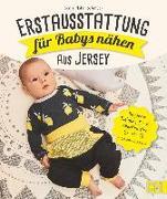 Cover-Bild zu Hahn-Schmück, Sonja: Erstausstattung für Babys nähen - aus Jersey