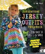 Cover-Bild zu Hahn-Schmück, Sonja: Farbenfrohe Jersey-Outfits für Kinder