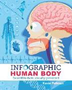 Cover-Bild zu Pettman, Kevin: Infographic Human Body: Incredible Facts, Visually Presented
