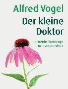Cover-Bild zu Vogel, Alfred: Der kleine Doktor (eBook)