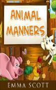 Cover-Bild zu Scott, Emma: Animal Manners (Bedtime Stories for Children, Bedtime Stories for Kids, Children's Books Ages 3 - 5) (eBook)